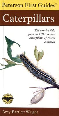 Houghton Mifflin Harcourt (HMH) Peterson First Guide to Caterpillars of North America (2nd Edition) by Wright, Amy Bartlett/ Peterson, Roger Tory/ Peterson, Rog at Sears.com