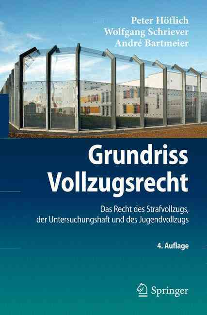 Grundriss Vollzugsrecht By H++flich, Peter/ Schriever, Wolfgang/ Bartmeier, AndrT